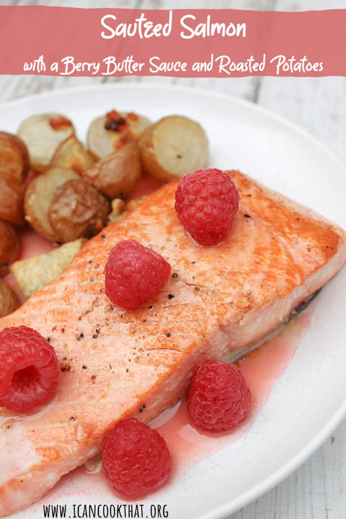 Sauteed Salmon with Berry Butter Sauce and Roasted Potatoes