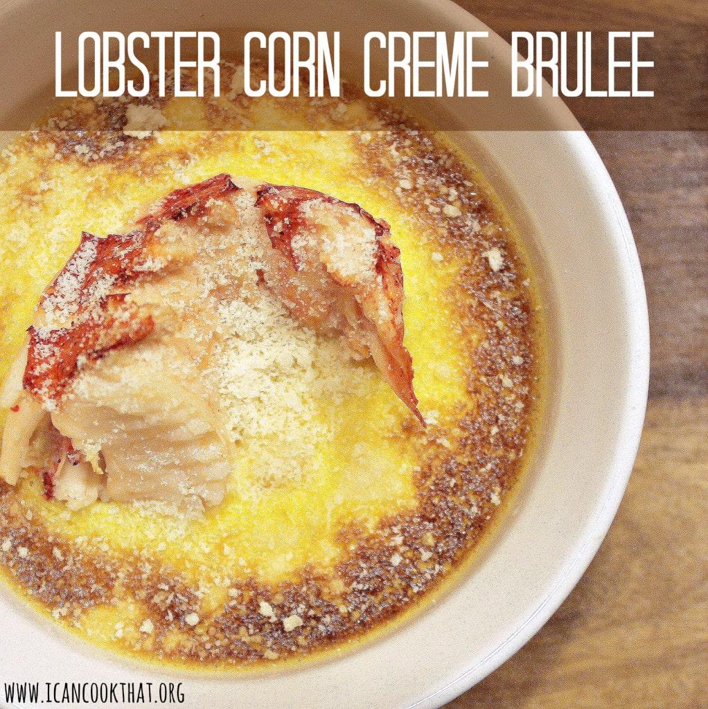 Lobster Corn Creme Brulee