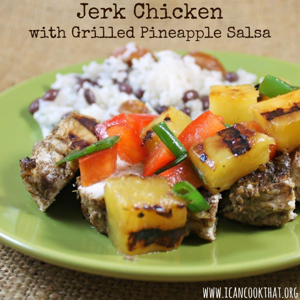 Jerk Chicken with Grilled Pineapple Salsa