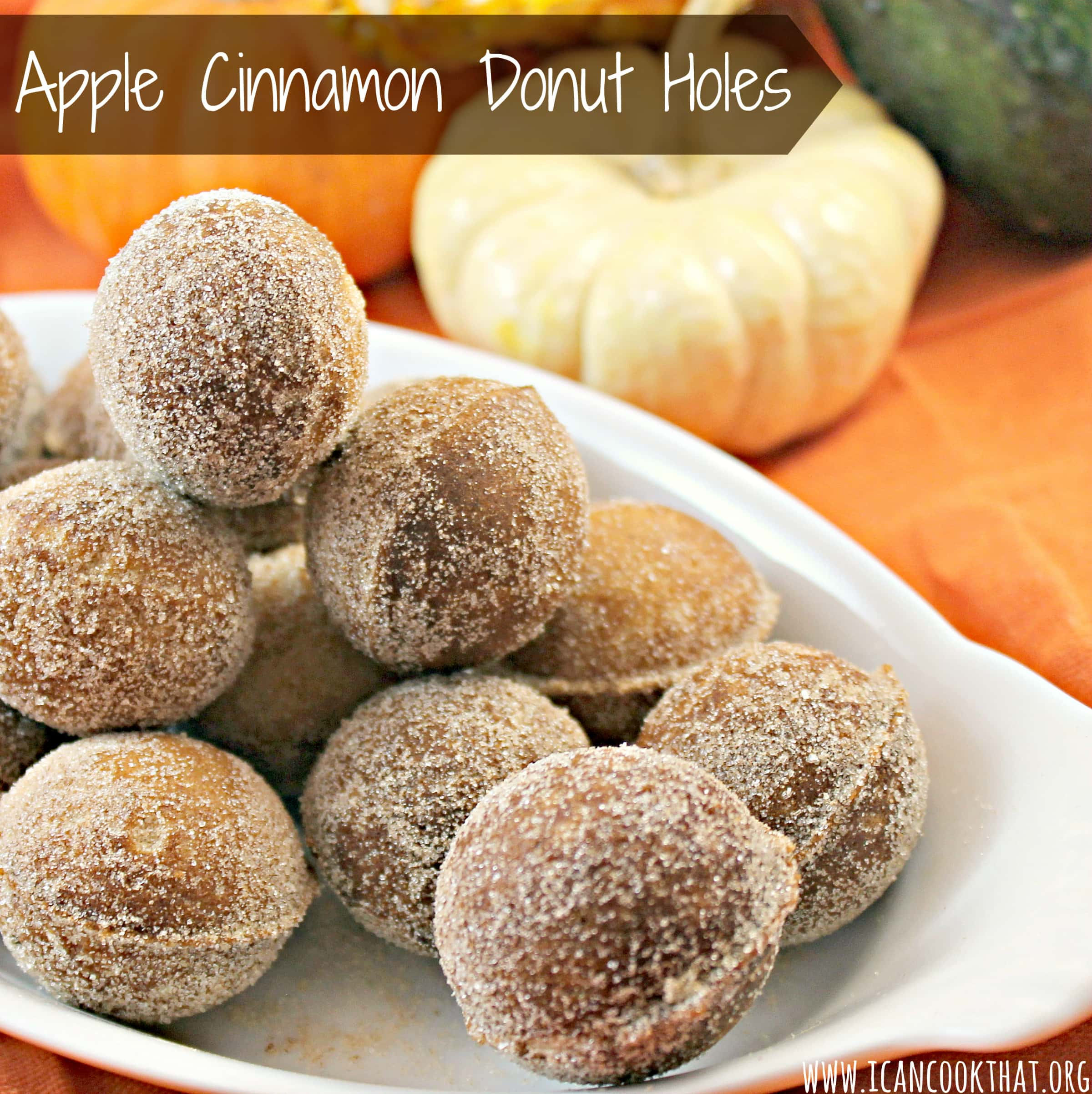 Apple Cinnamon Donut Holes Recipe I Can Cook That