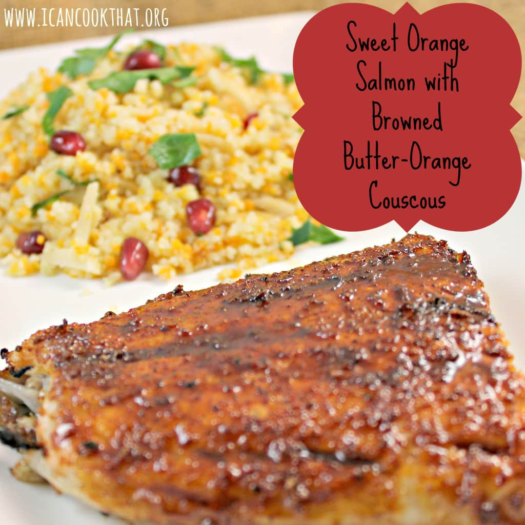 Sweet Orange Salmon with Browned-Butter Couscous