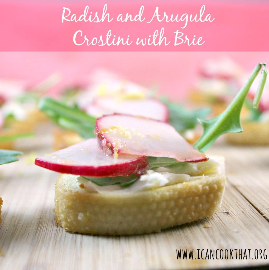 Radish and Arugula Crostini with Brie
