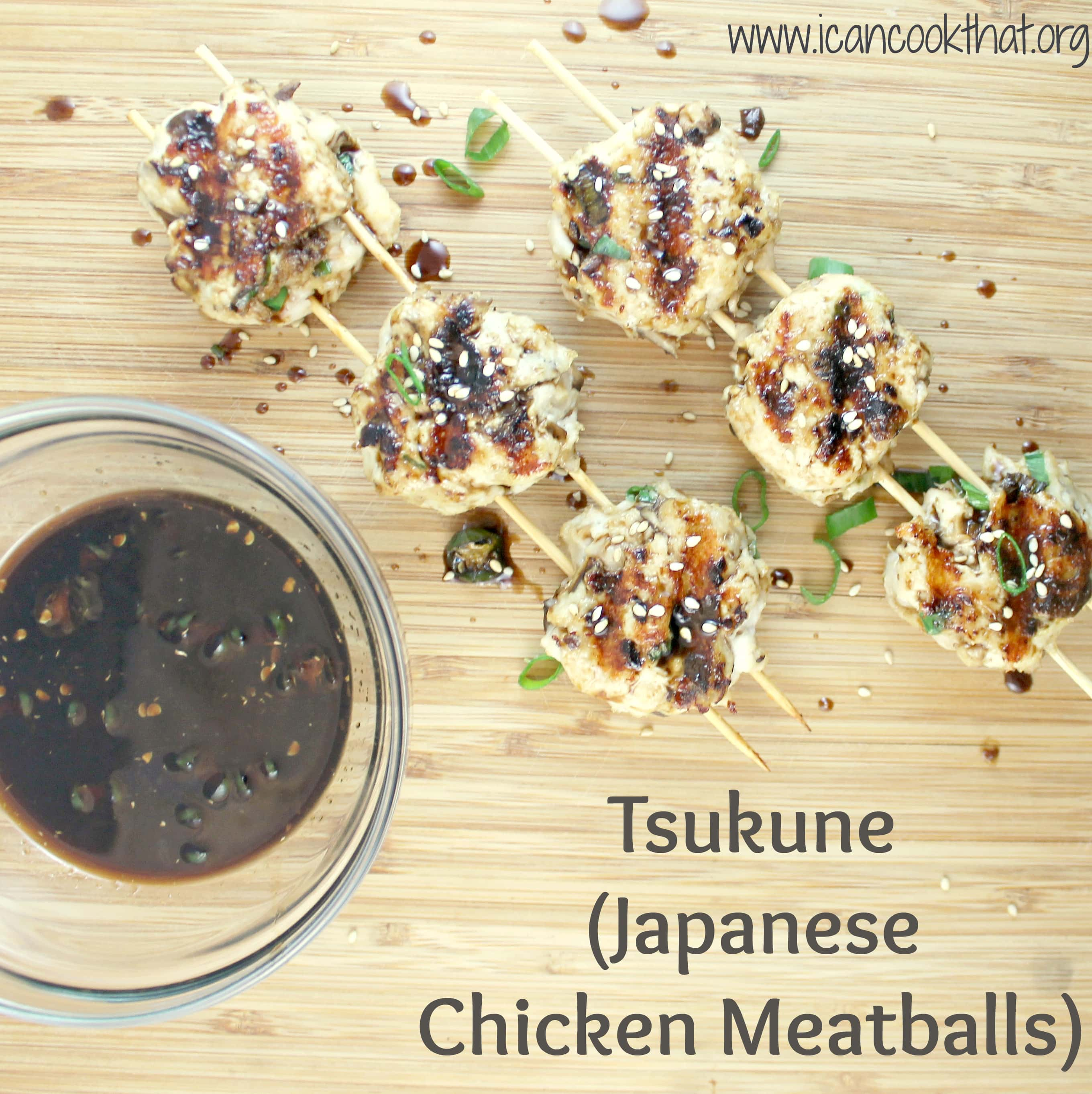 Tsukune (Japanese Chicken Meatballs) Recipe - I Can Cook That | I Can ...
