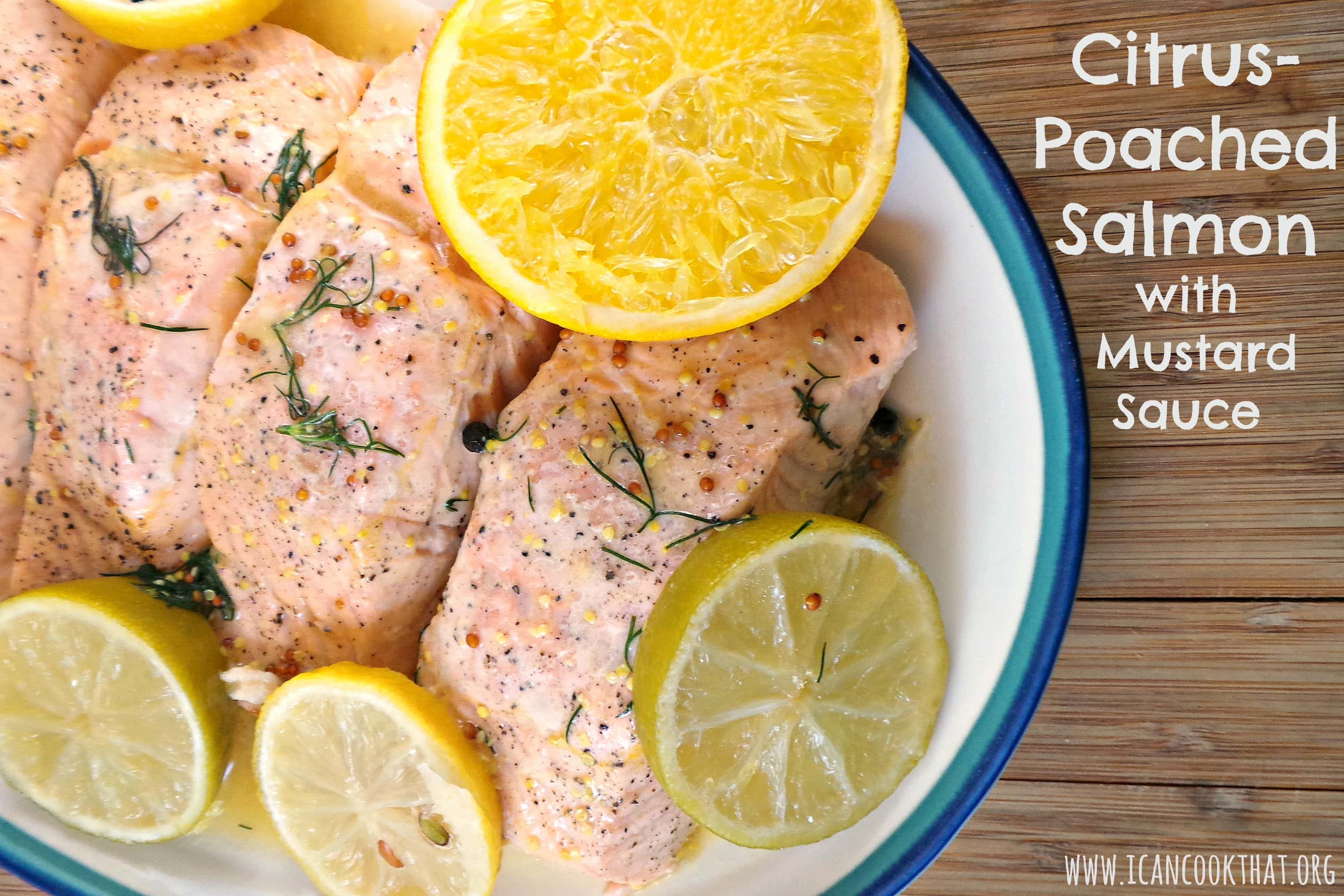 Citrus-Poached Salmon with Mustard Sauce