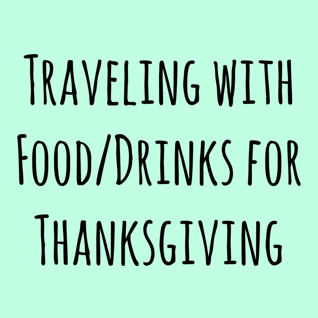 Traveling with Food/Drinks for Thanksgiving