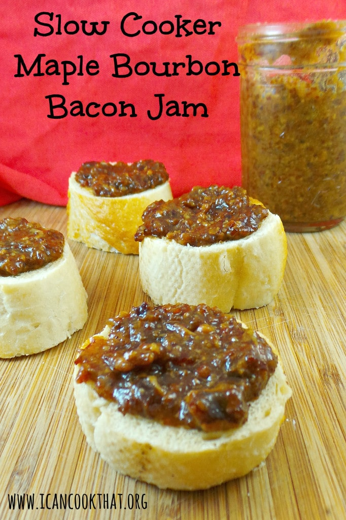 Slow Cooker Maple Bourbon Bacon Jam Recipe - I Can Cook That | I Can ...