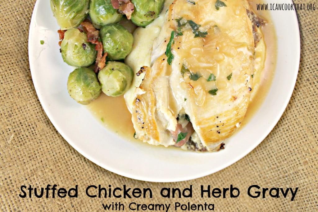 Stuffed Chicken & Herb Gravy with Creamy Polenta