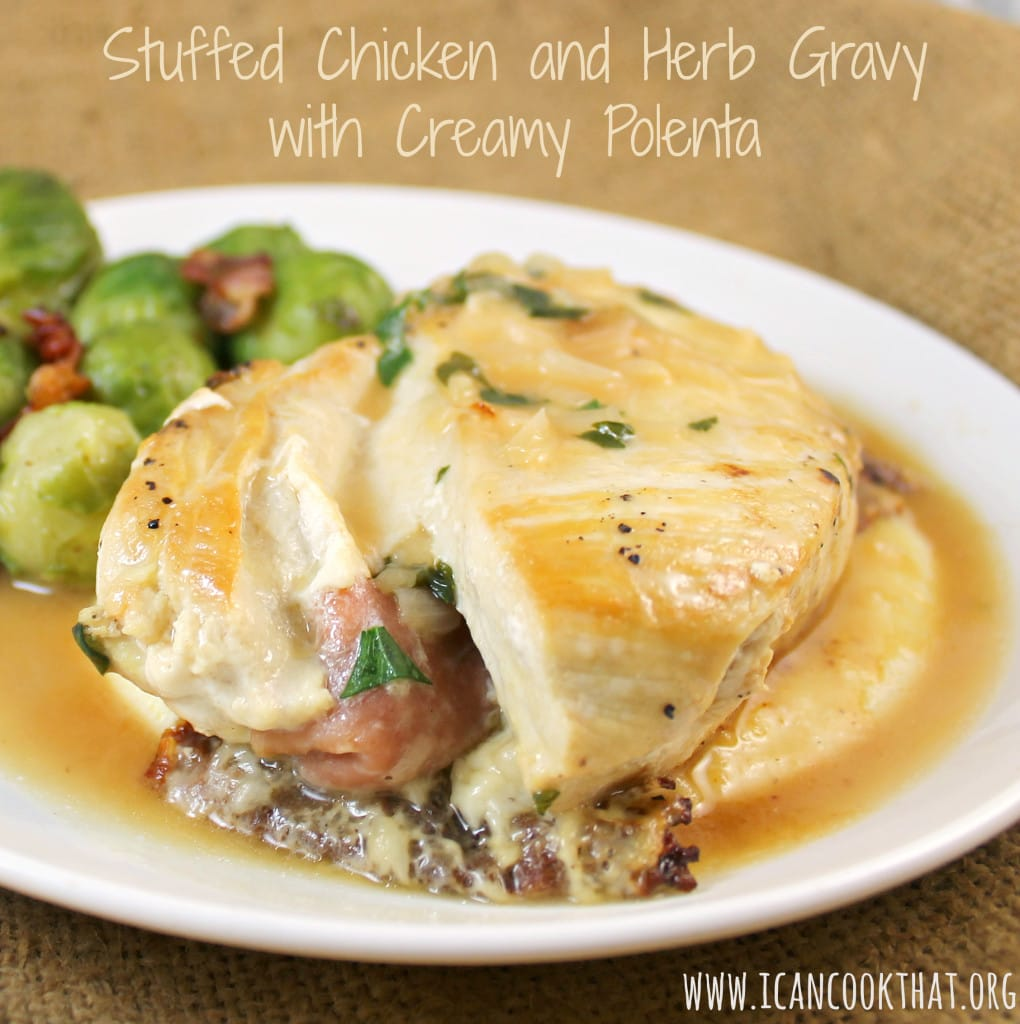 Stuffed Chicken & Herb Gravy w/ Creamy Polenta & Bacon Brussels ...