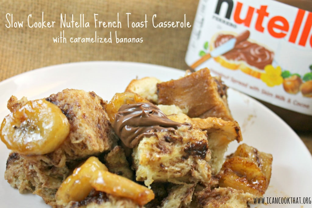 Slow Cooker Nutella French Toast Casserole