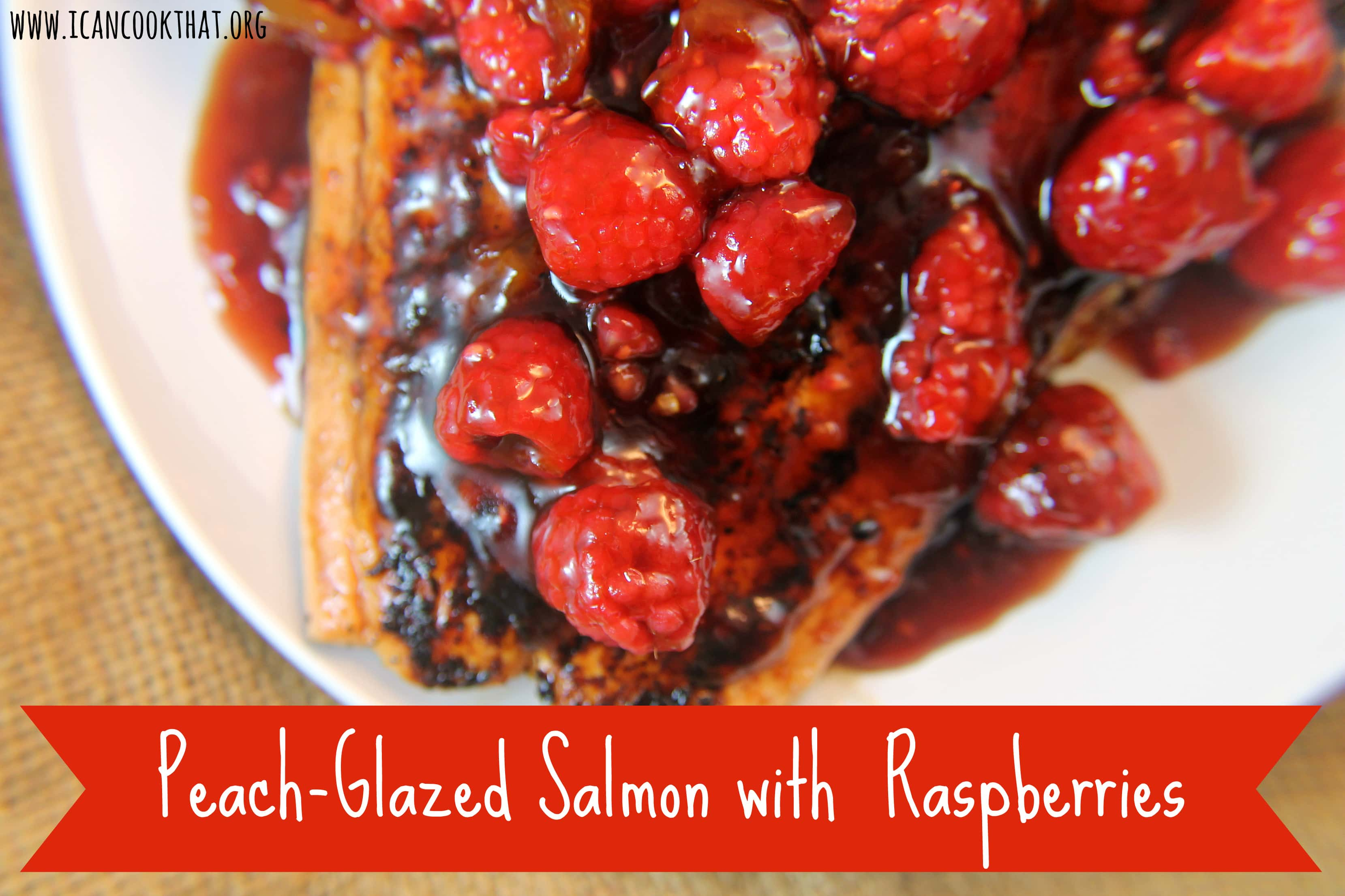 Peach-Glazed Salmon with Raspberries Recipe | I Can Cook That | I Can ...