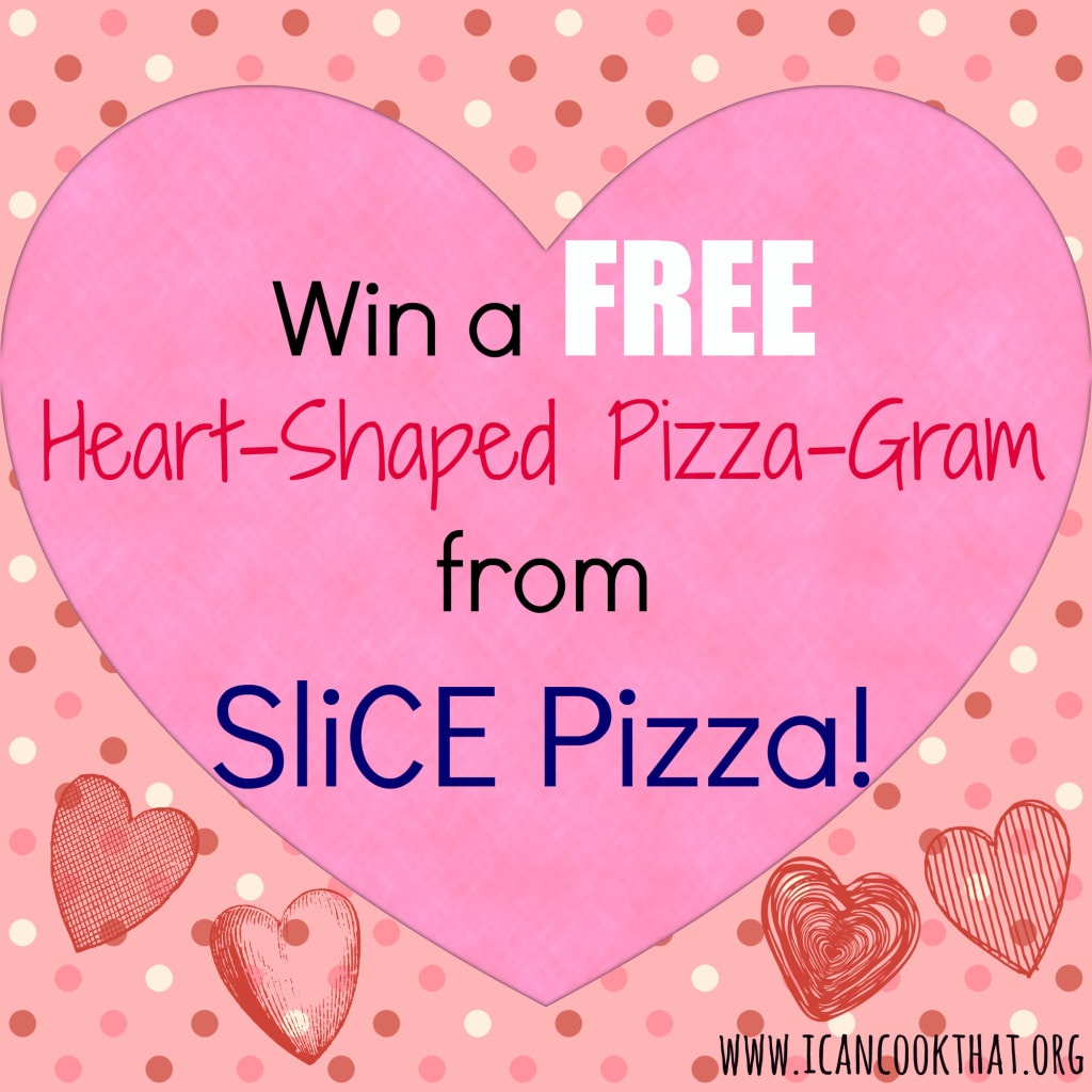 Win a free heart-shaped pizza-gram from SliCE Pizza