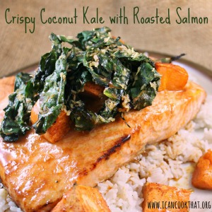 Crispy Coconut Kale with Roasted Salmon, Sweet Potatoes and Coconut Rice