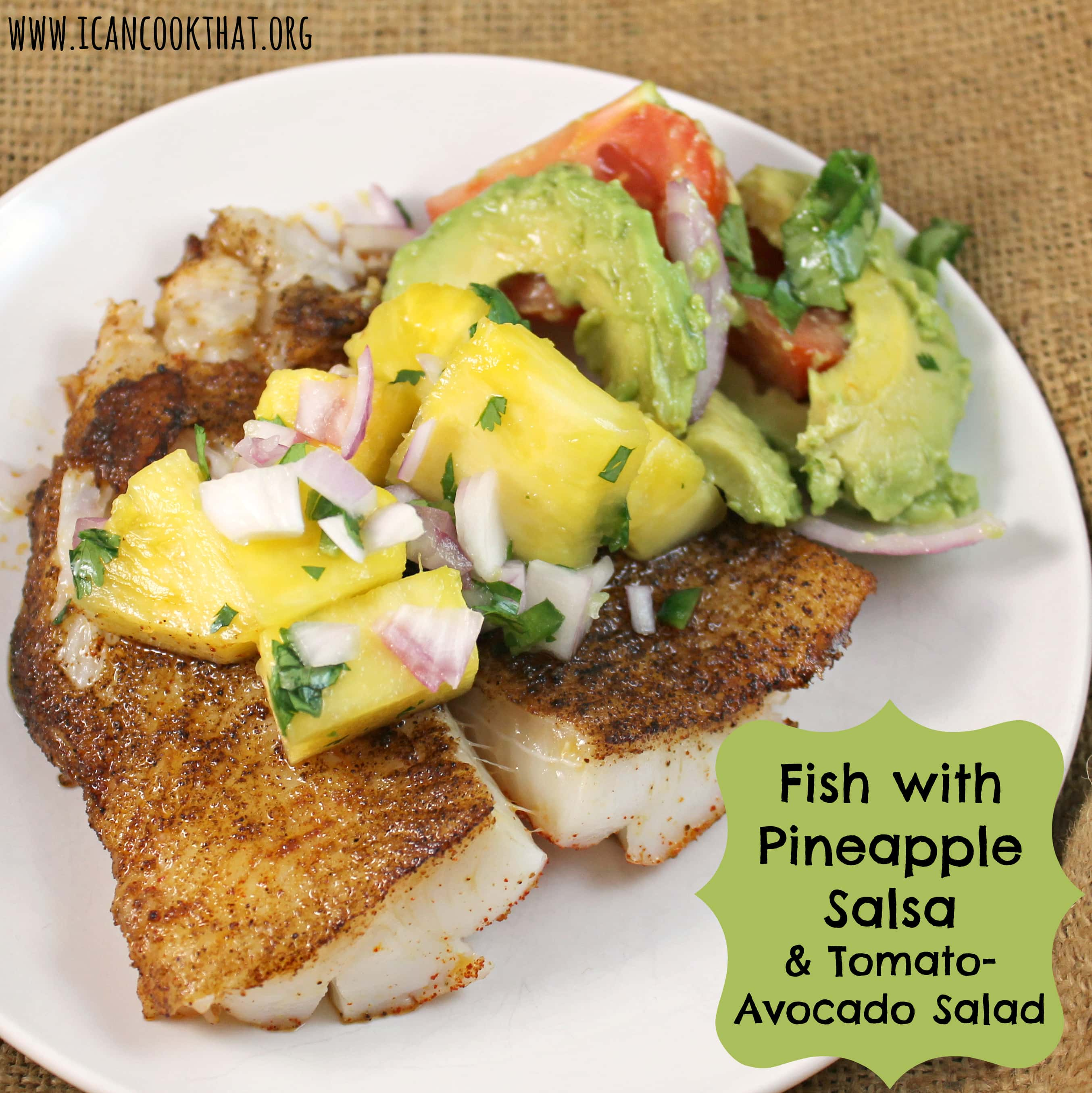 Fish with pineapple salsa tomato avocado salad recipe for Fish and salad