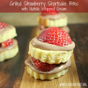 Grilled Strawberry Shortcake Bites with Nutella Whipped Cream