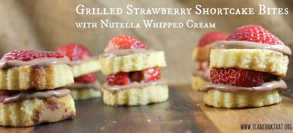 Grilled Strawberry Shortcake Bites with Nutella Whipped Cream #SLSweetTreats
