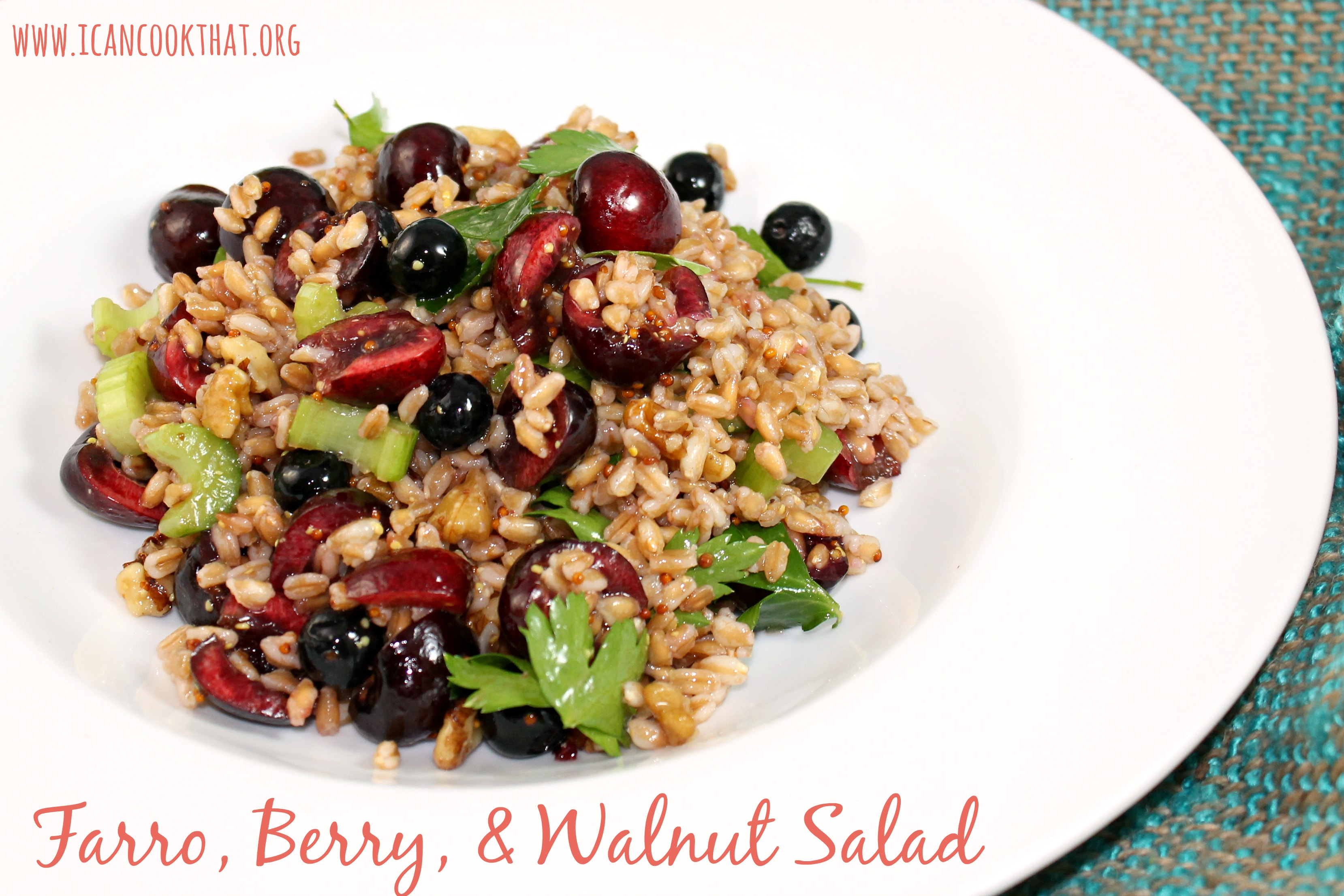 Farro, Cherry, Blueberry, and Walnut Salad Recipe | I Can ...