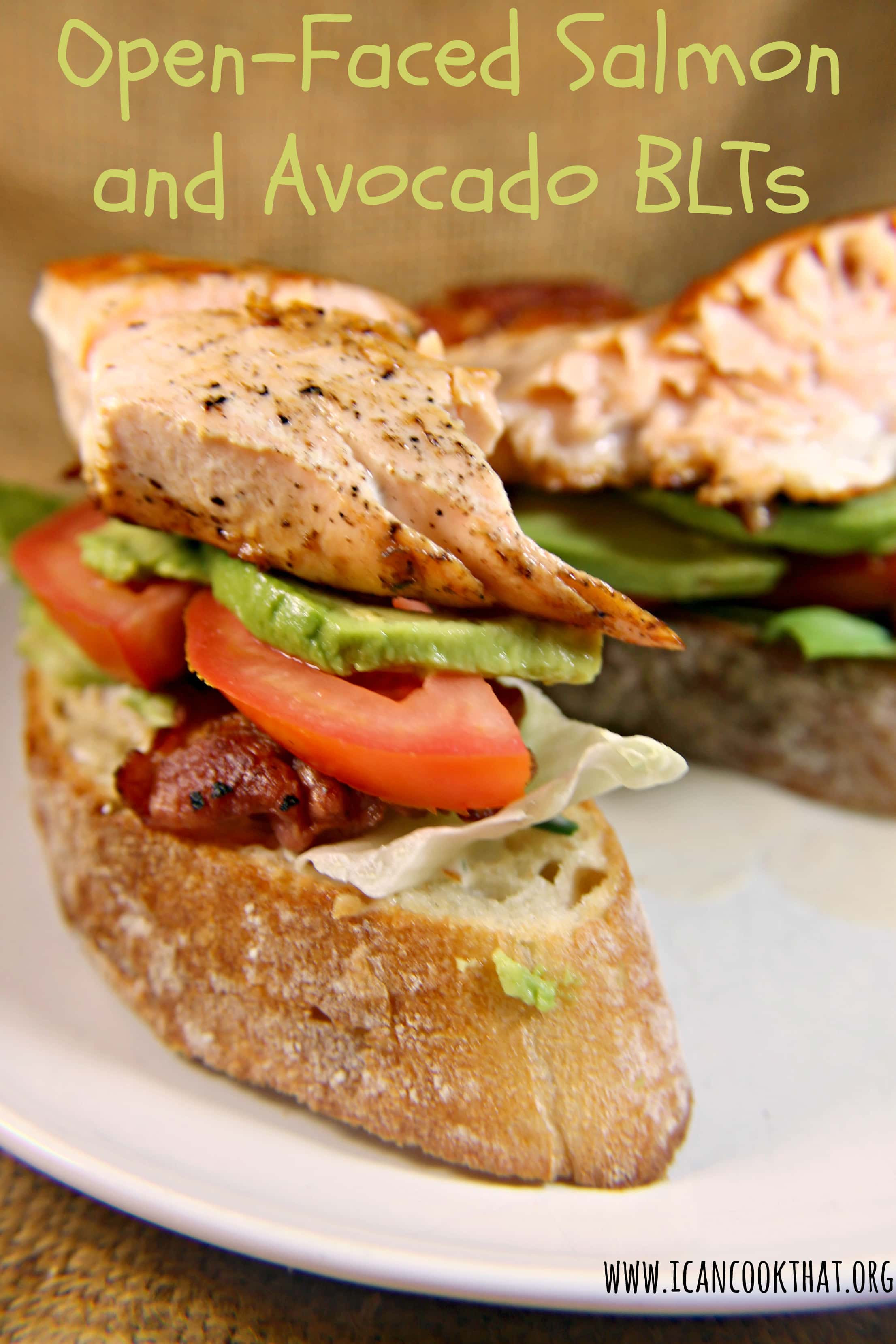 Open-Faced Salmon and Avocado BLT Recipe | I Can Cook That | I Can ...