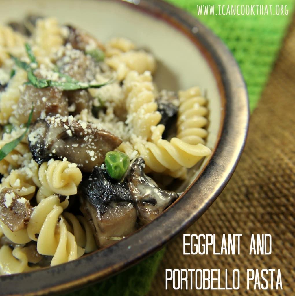 Eggplant and Portobello Pasta Recipe #BeerLoversHH | I Can Cook That ...