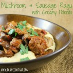 Mushroom and Sausage Ragu with Creamy Polenta