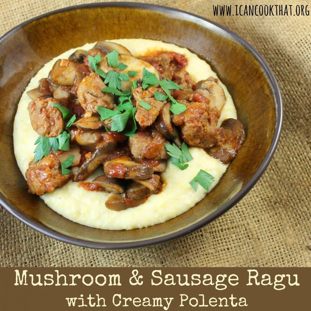 Mushroom and Sausage Ragu with Creamy Polenta