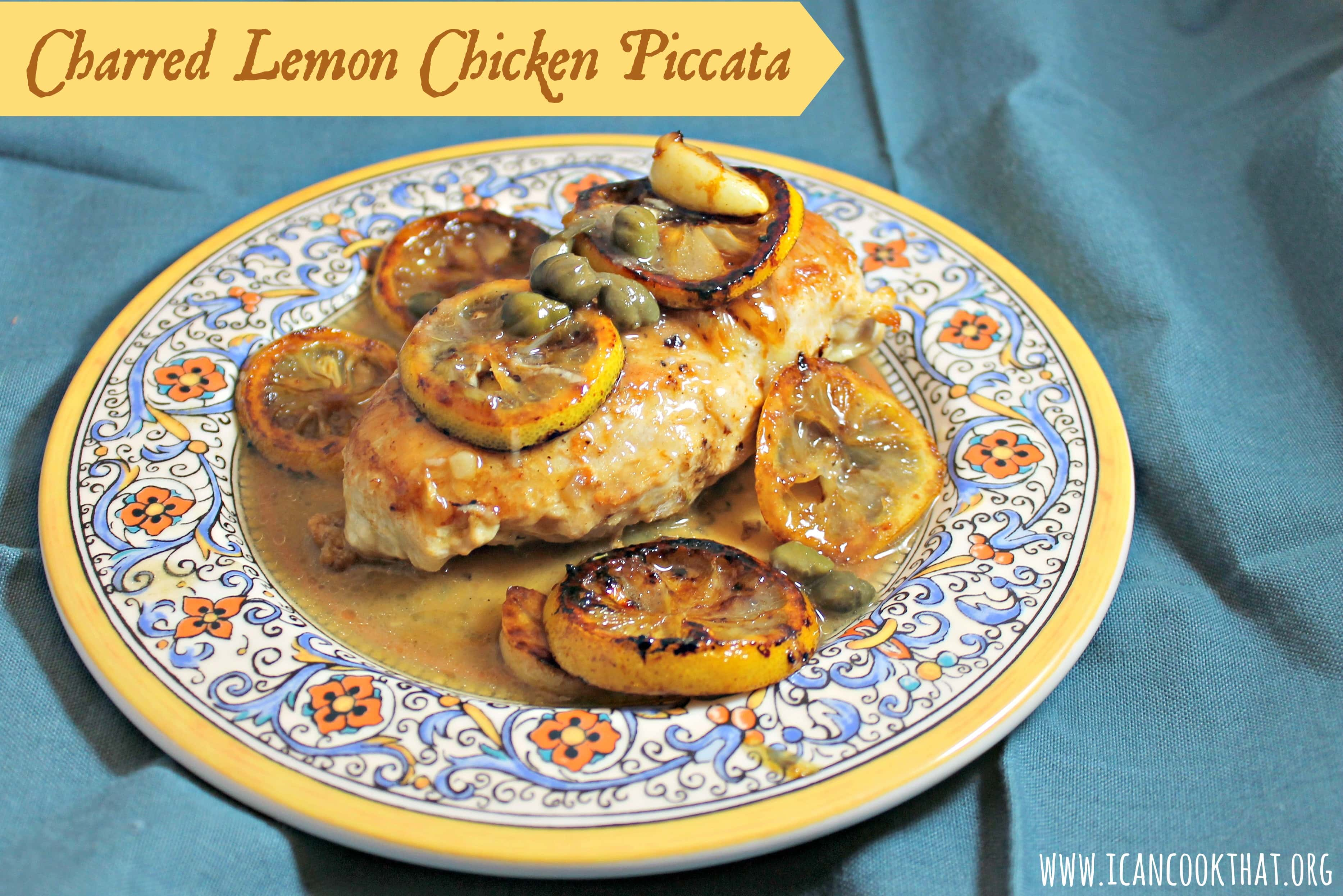 Charred lemon chicken piccata recipe i can cook that forumfinder Gallery