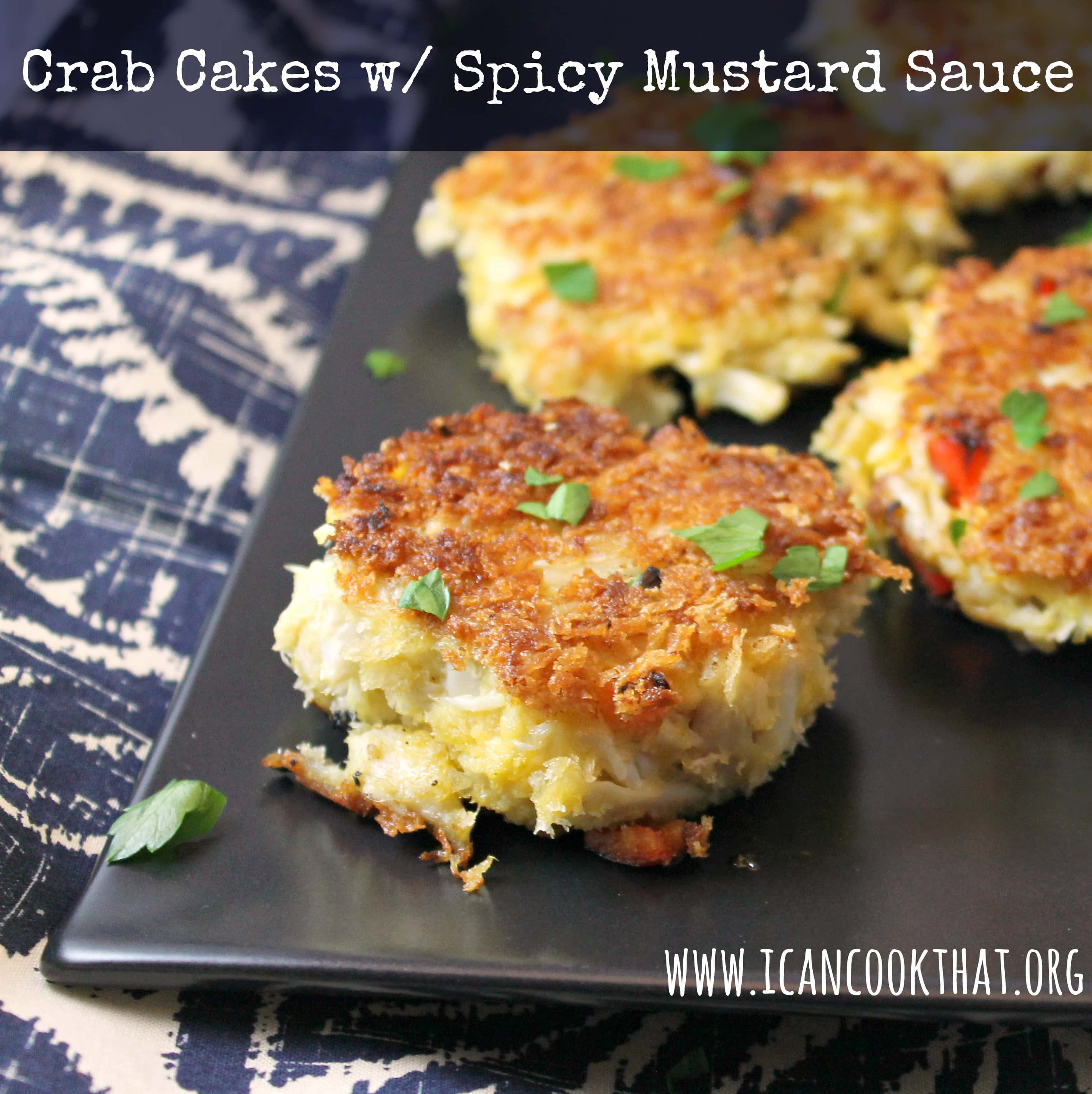 Crab Cakes With Spicy Mustard Sauce Recipe I Can Cook That