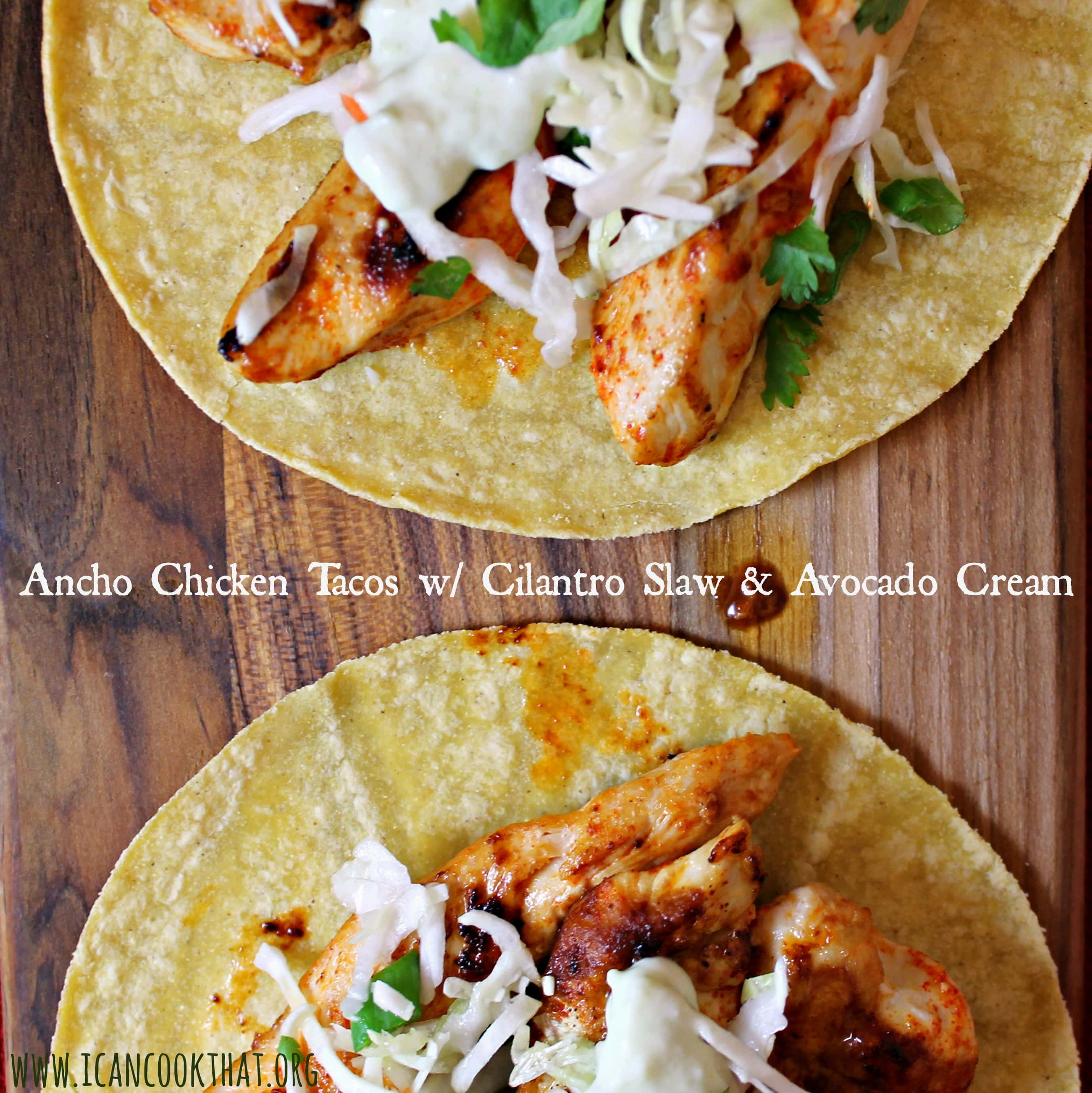 Ancho Chicken Tacos with Cilantro Slaw and Avocado Cream Recipe | I ...