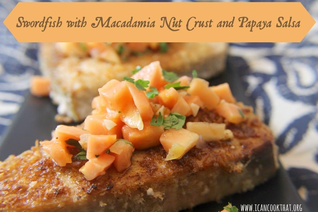 Swordfish with Macadamia Nut Crust and Papaya Salsa
