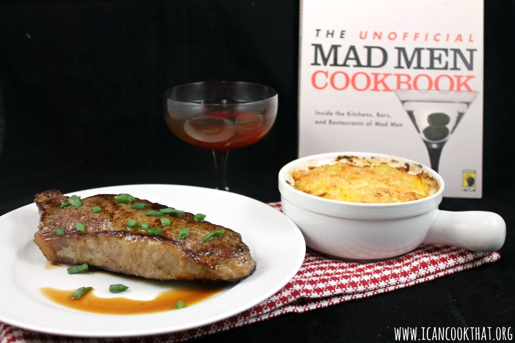 Virtual Mad Men Finale Party – Steak in the Pan with Butter, Potatoes au Gratin, and a Perfect Manhattan