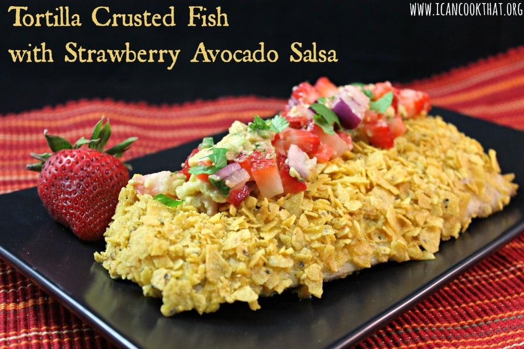 Tortilla Crusted Fish with Strawberry Avocado Salsa