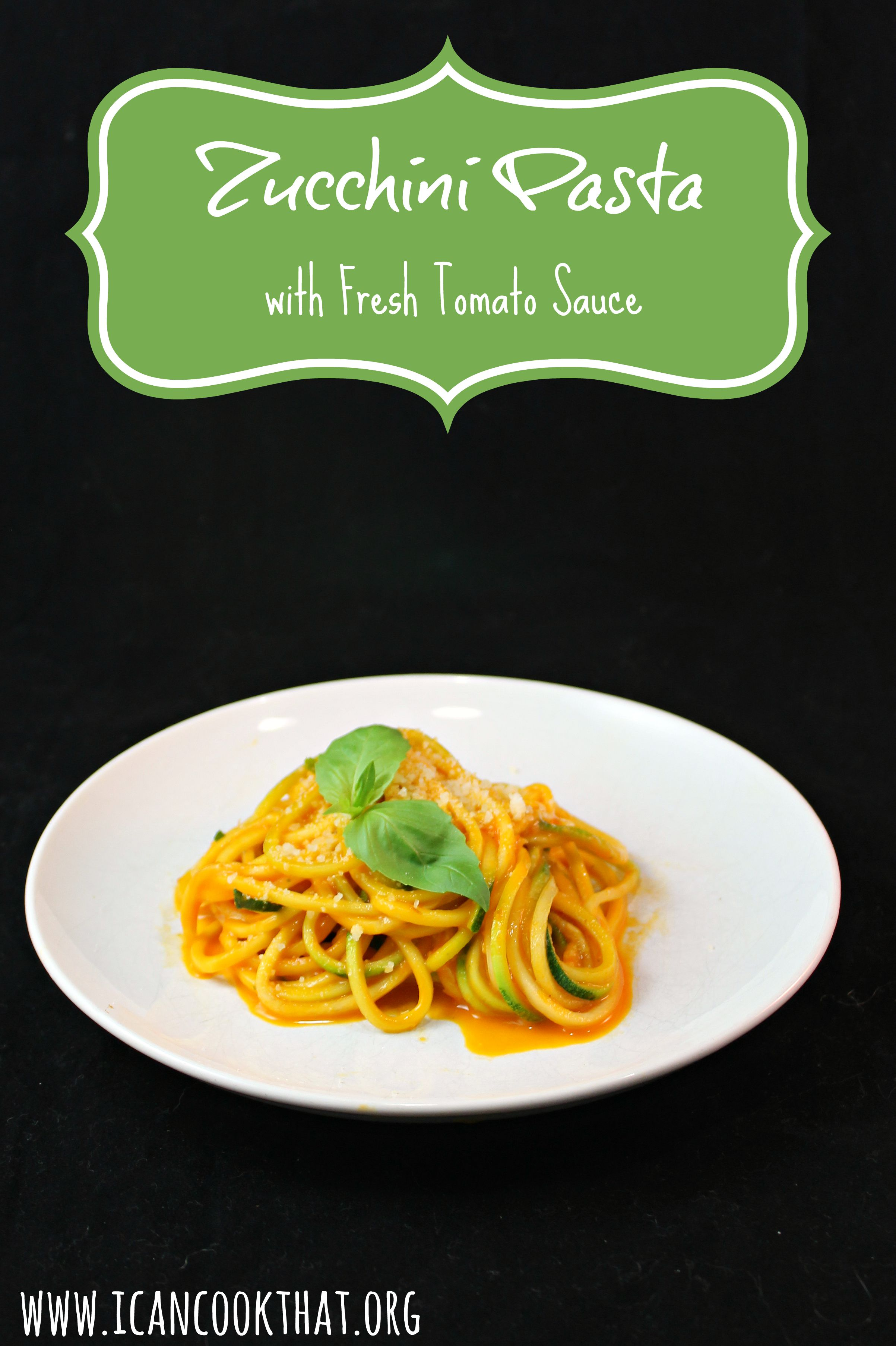Zucchini Pasta with Fresh Tomato Sauce Recipe | I Can Cook That