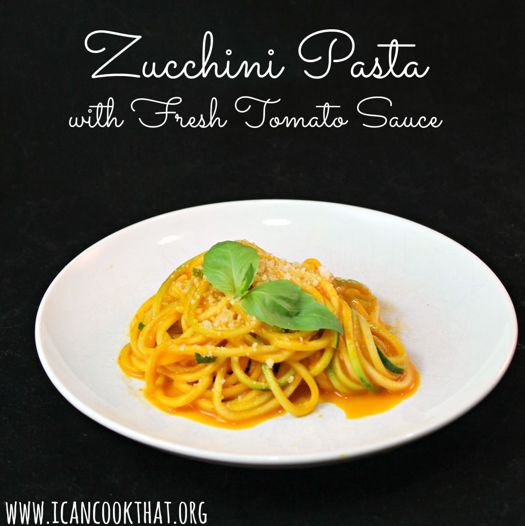 Zucchini Pasta with Fresh Tomato Sauce Recipe | I Can Cook ...