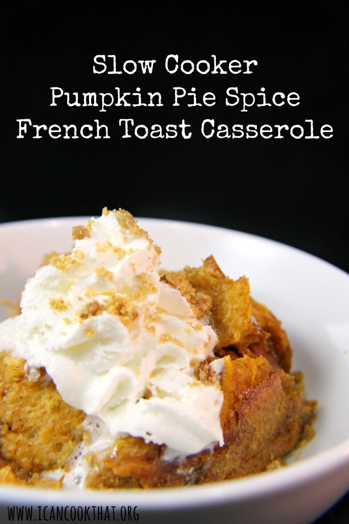 Slow Cooker Pumpkin Pie Spice French Toast Casserole ...