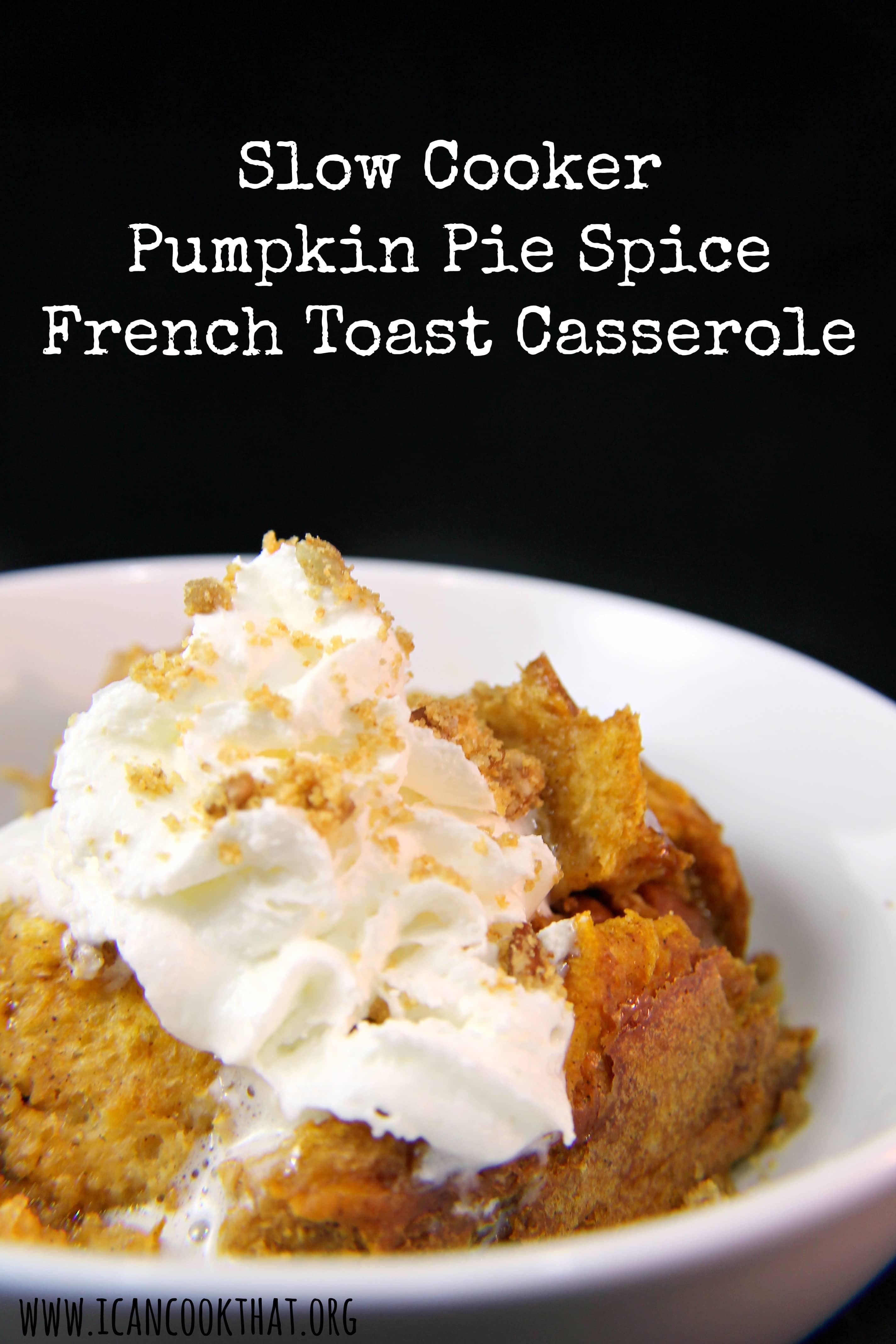Slow Cooker Pumpkin Pie Spice French Toast Casserole Recipe # ...