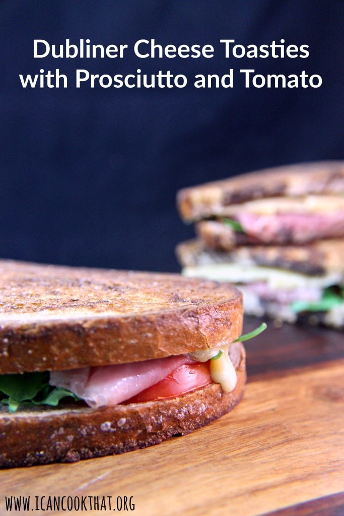 Dubliner Cheese Toasties with Prosciutto and Tomato Recipe | I Can ...