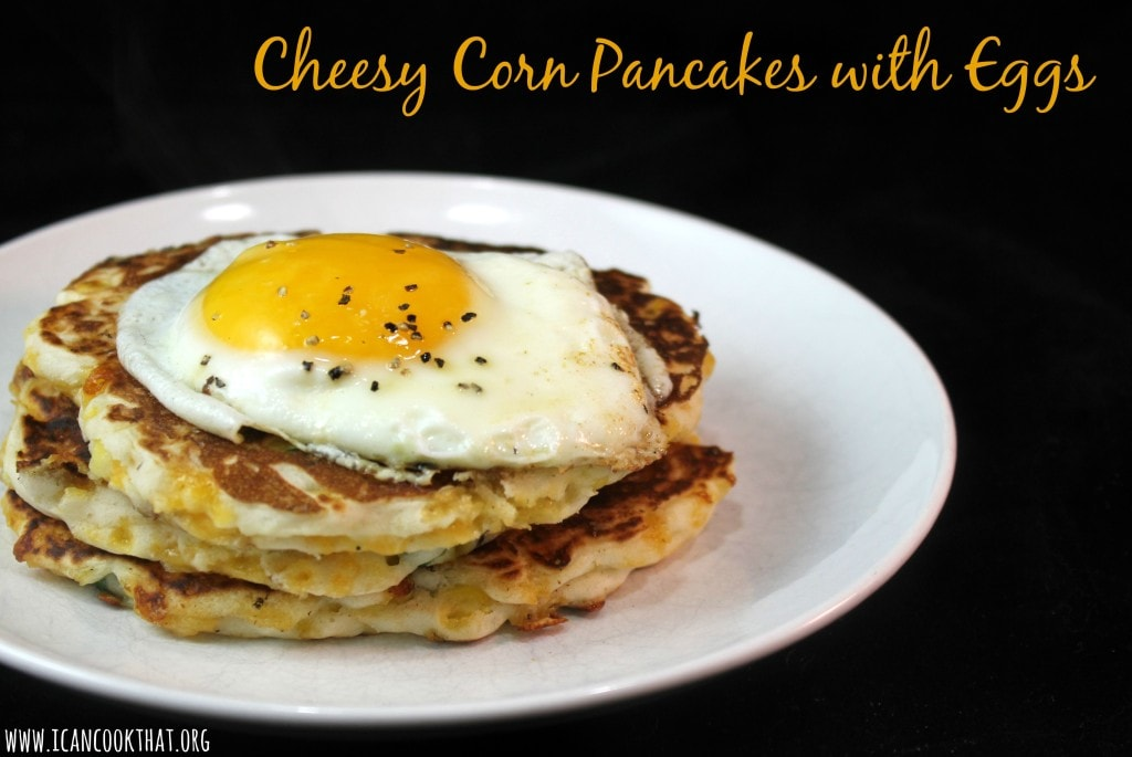 Cheesy Corn Pancakes with Eggs