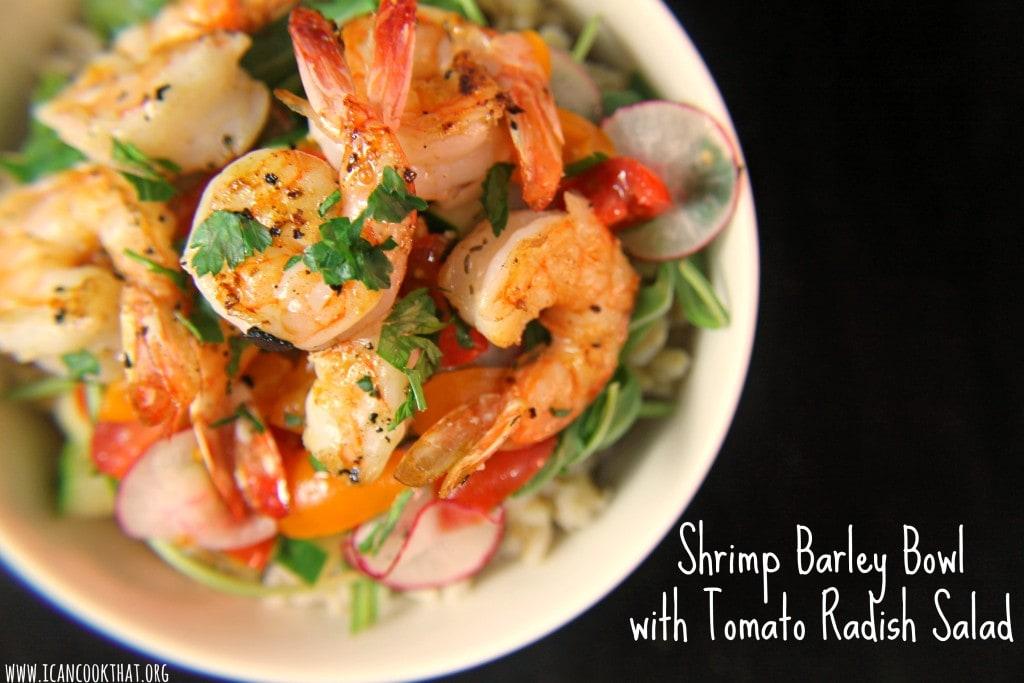 Shrimp Barley Bowl with Tomato Radish Salad