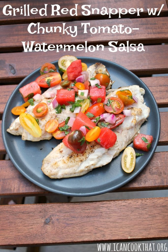Grilled Red Snapper with Chunky Tomato-Watermelon Salsa