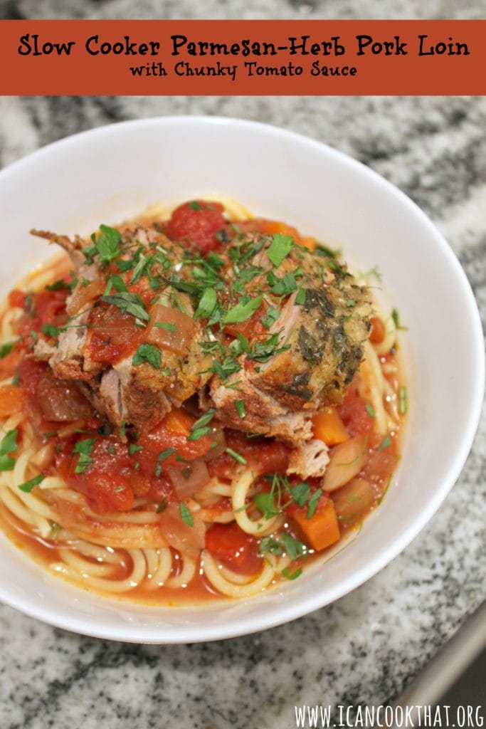 Slow Cooker Parmesan-Herb Pork Loin with Chunky Tomato Sauce